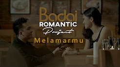BADAI ROMANTIC PROJECT – Melamarmu